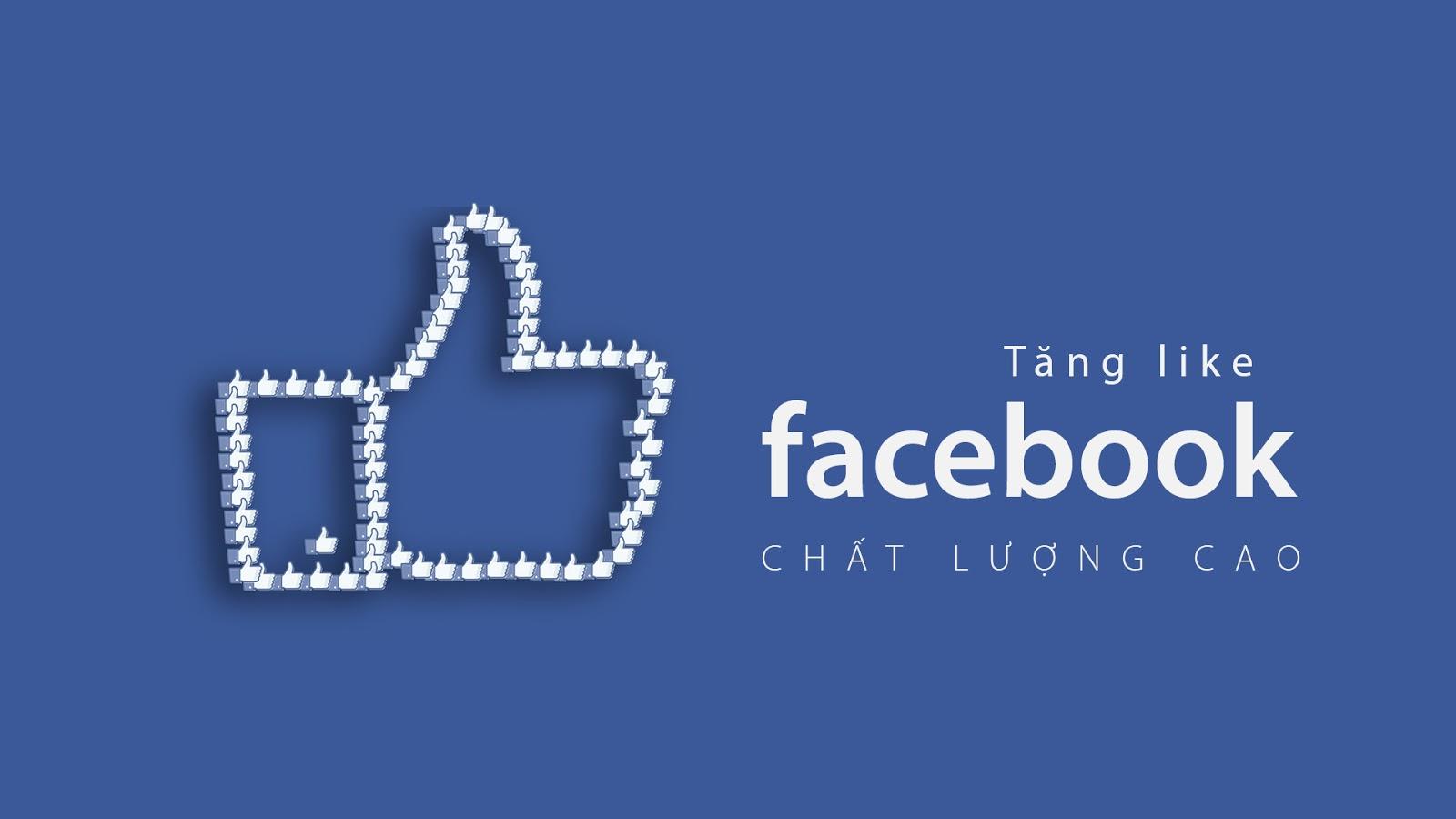Cách tăng like facebook hiệu quả